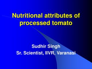 Nutritional attributes of processed tomato
