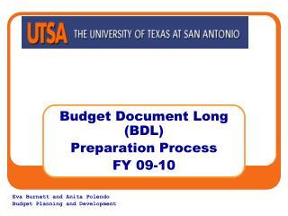 Budget Document Long (BDL)  Preparation Process FY 09-10