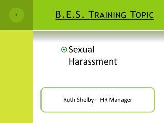 B.E.S. Training Topic