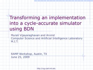 Transforming an implementation into a cycle-accurate simulator using BDN