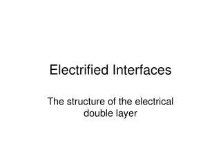 Electrified Interfaces