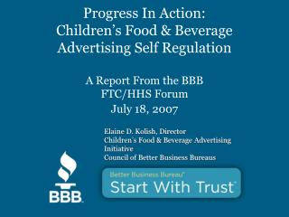 Elaine D. Kolish, Director Children�s Food & Beverage Advertising Initiative