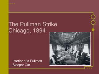 The Pullman Strike  Chicago, 1894