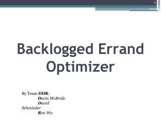 Backlogged Errand Optimizer