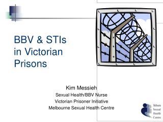 BBV & STIs  in Victorian  Prisons