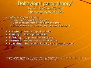 Behavioral game theory* Colin F. Camerer, Caltech  camerer@hssltech
