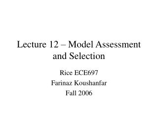 Lecture 12 – Model Assessment and Selection