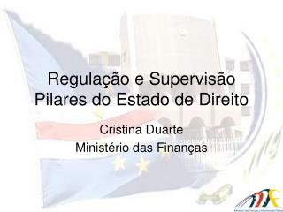 Regula��o e Supervis�o Pilares do Estado de Direito