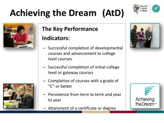 Achieving  t he  Dream  (AtD)