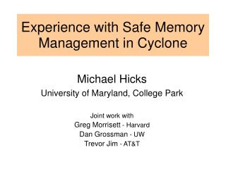 Experience with Safe Memory Management in Cyclone