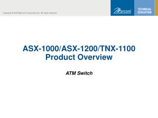 ASX-1000/ASX-1200/TNX-1100 Product Overview