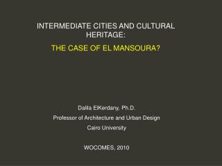 INTERMEDIATE CITIES AND CULTURAL HERITAGE: THE CASE OF EL MANSOURA?