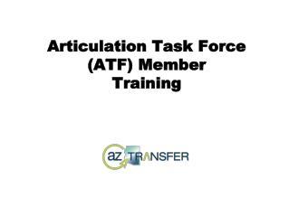 Articulation Task Force (ATF) Member Training