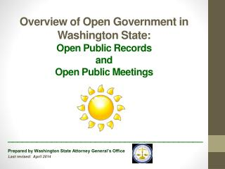 Overview of Open Government in Washington State:   Open Public Records  and  Open Public Meetings