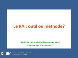Le RAI: outil ou méthode?