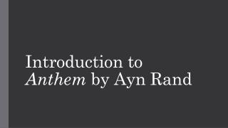 Introduction to  Anthem  by  Ayn  Rand