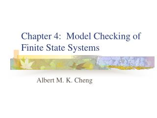Chapter 4:  Model Checking of Finite State Systems