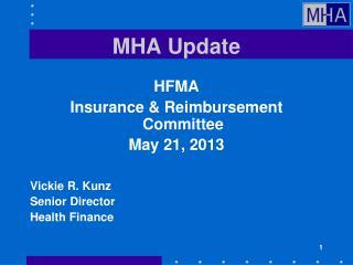 MHA Update