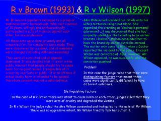 R v Brown (1993)  &  R v Wilson (1997)