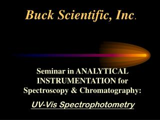 Buck Scientific, Inc .