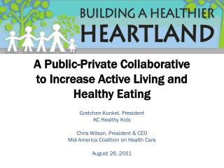 A Public-Private Collaborative  to Increase Active Living and Healthy Eating