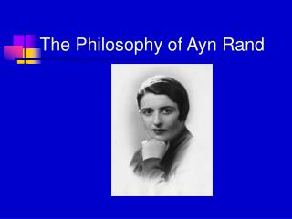 The Philosophy of Ayn Rand