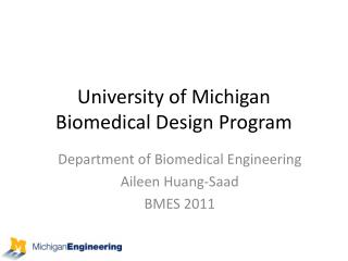 University of Michigan Biomedical Design Program
