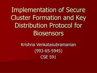 Implementation of Secure Cluster Formation and Key Distribution Protocol for Biosensors