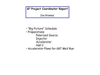 G 0  Project Coordinator Report Joe Grames