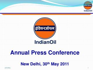 Annual Press Conference  New Delhi, 30th May 2011