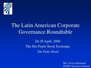 The Latin American Corporate Governance Roundtable