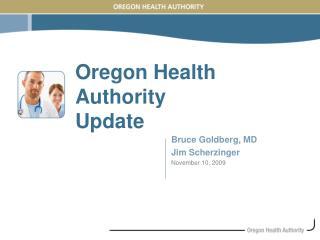 Oregon Health Authority  Update