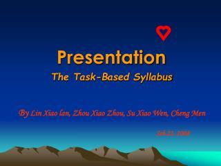 Presentation     The Task-Based Syllabus