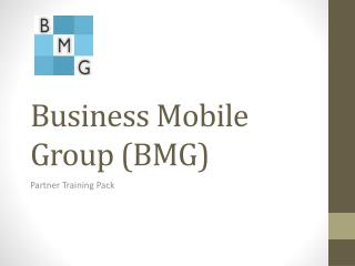 Business Mobile Group (BMG)