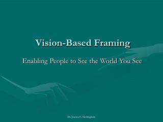 Vision-Based Framing