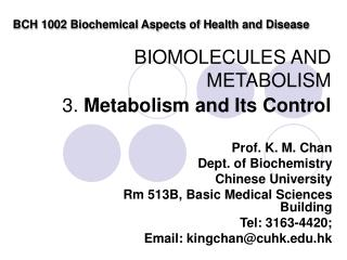 BIOMOLECULES AND METABOLISM 3.  Metabolism and Its Control