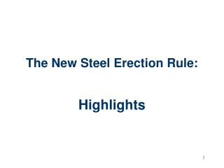 The New Steel Erection Rule: