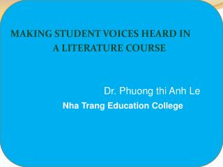 MAKING STUDENT VOICES HEARD IN                     A LITERATURE COURSE