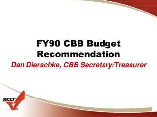 FY90 CBB Budget Recommendation