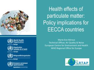 Health effects  of particulate  matter: Policy implications for EECCA countries
