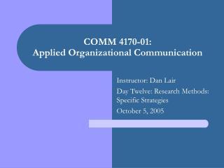 COMM 4170-01: Applied Organizational Communication