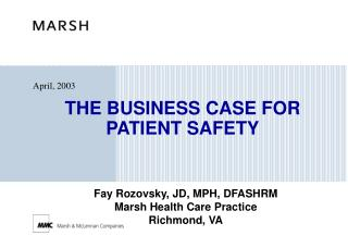 THE BUSINESS CASE FOR  PATIENT SAFETY