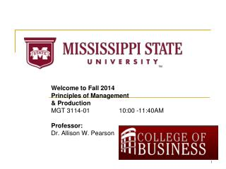 Welcome to Fall 2014 Principles of Management & Production MGT 3114-0110:00 -11:40AM