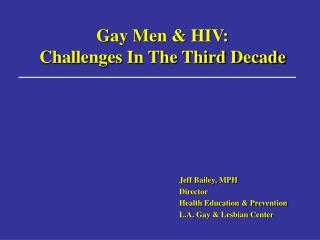 Gay Men & HIV: Challenges In The Third Decade