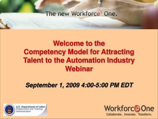 Welcome to the  Competency Model for Attracting  Talent to the Automation Industry Webinar