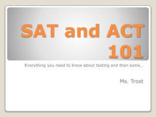 SAT and ACT 101