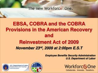 EBSA, COBRA and the COBRA Provisions in the American Recovery and  Reinvestment Act of 2009