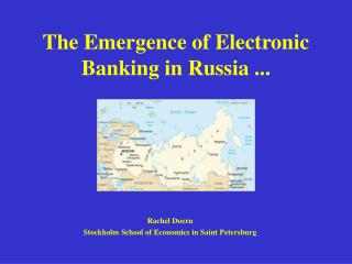 The Emergence of Electronic Banking in Russia ...