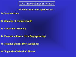 PCR has numerous applications :