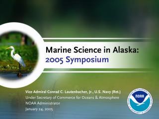 Marine Science in Alaska:  2005 Symposium